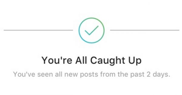Instagram Tells Its Users, 'You're All Caught Up'