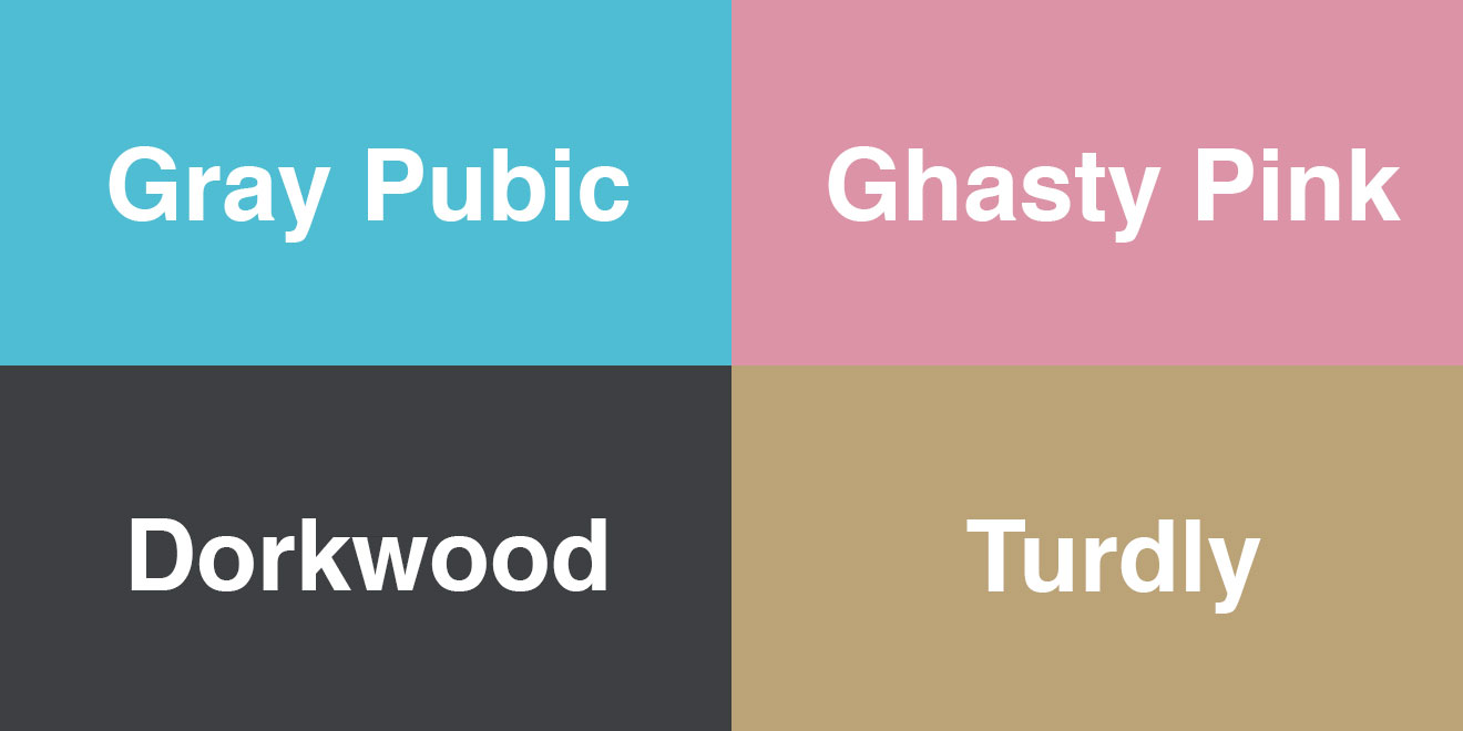 Judging By These Paint Names Probably Not Today