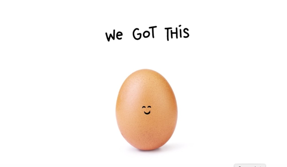 "An egg with eyes and a smile drawn on its shell with the text ""We got this"""