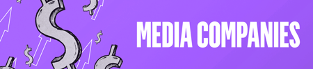Purple background with silver dollar signs and white-outlined arrows to the left. Text reads: Media Companies.