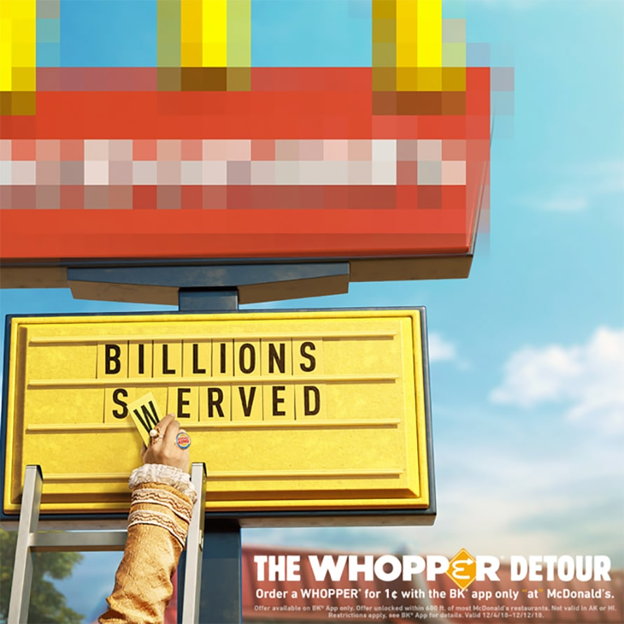 "Burger King ad for Whopper Detour reads ""Billions swerved."""
