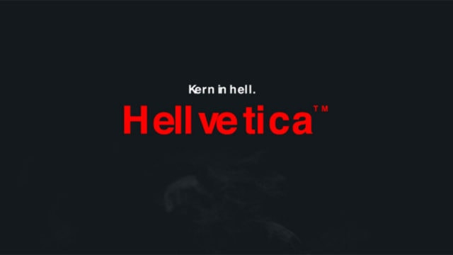 The poorly spaced Hellvetica font is shown with the words 'Kern in hell'