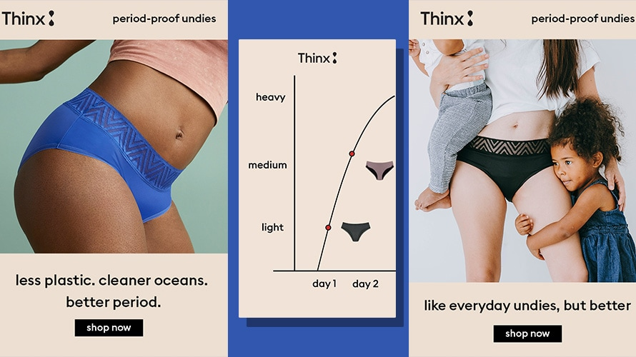 Two Thinx ads with a graph of underwear to use on different days of someone's period