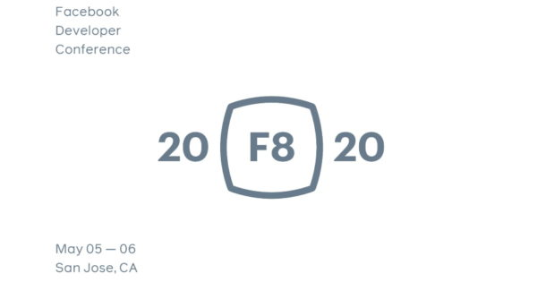 Facebook's Sets Dates for F8 2020 Annual Developer Conference