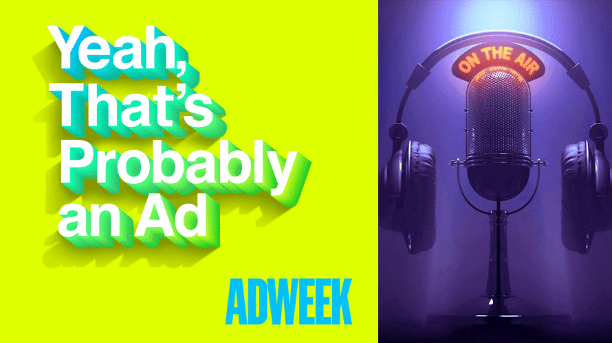 You're listening to Yeah, That's Probably an Ad in 2020.